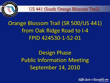 MANATEE COUNTY TRAFFIC SIGNAL RETIMING Orange Blossom Trail (SR 500/US 441) from Oak Ridge Road to I-4 FPID 424530-1-52-01 Design Phase Public Information.