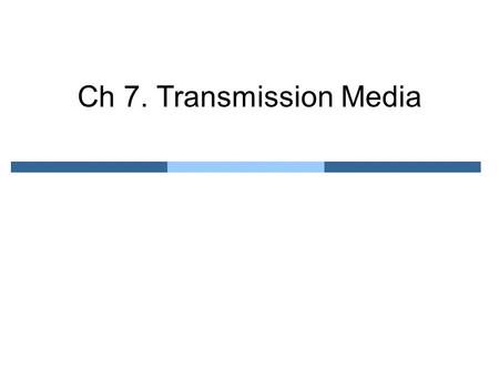 Ch 7. Transmission Media. Transmission Media (1) Broad definition –Anything that can carry information In data communication: –Free space, metallic cable,