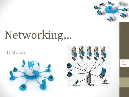 Networking… By: Allan Joe Next page. Content A network Standalone LAN Advantages and disadvantages of LAN Advantages and disadvantages of LAN Cables LAN.