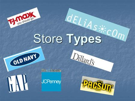 Store Types. Department Store Offers lines of merchandise in three categories: furniture, home furnishings, and general apparel. Offers lines of merchandise.