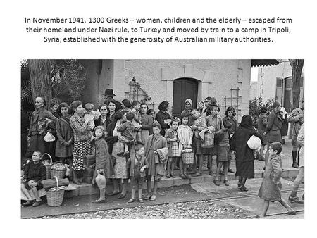 In November 1941, 1300 Greeks – women, children and the elderly – escaped from their homeland under Nazi rule, to Turkey and moved by train to a camp in.