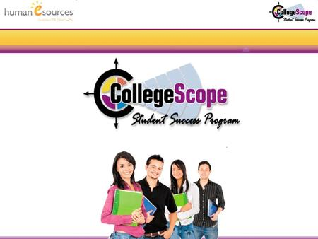Illuminate Your Life. Overview CollegeScope What's new for spring and fall 2011 Overview of key features Resources for faculty A quick tour (student and.