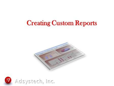 Creating Custom Reports. Overview Within Enginuity, there are multiple ways to access reports (management, context, and ad hoc). The templates used in.