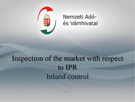 National Tax and Customs Administration Mobile Control Activity Inspection of the market with respect to IPR Inland control.