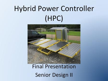 Hybrid Power Controller (HPC) Final Presentation Senior Design II.