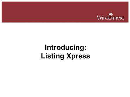 Introducing: Listing Xpress. What is Ubadoo? Ubadoo is a company that streamlines the process of online marketing for the real estate industry. Windermere.