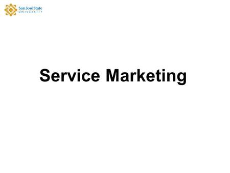 Service Marketing. Marketing Basics What is Marketing??? Think about organizations/companies (Google, Trader Joe's, The San Jose Chamber of Commerce,
