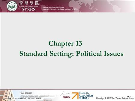 Copyright © 2009 by Pearson Education Canada 13 - 1 Chapter 13 Standard Setting: Political Issues.