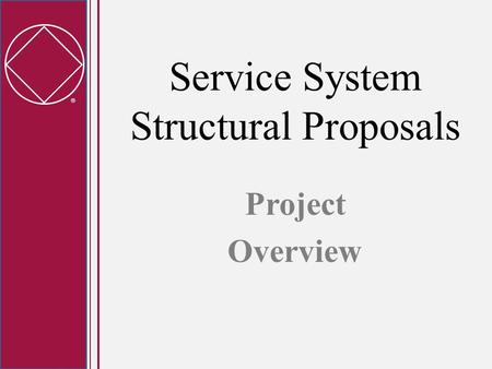  Service System Structural Proposals Project Overview.