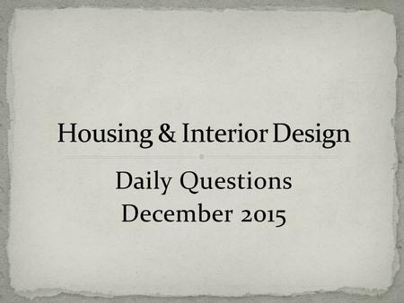 Daily Questions December 2015. Why are specific symbols and terms are used by designers to help convey layout and plans for housing projects?