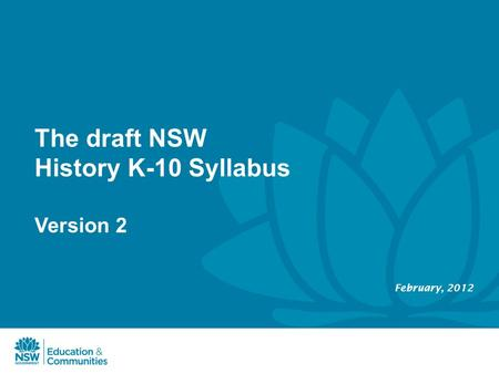 The draft NSW History K-10 Syllabus Version 2 February, 2012.