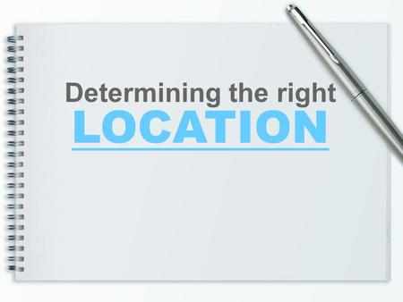 Determining the right LOCATION.