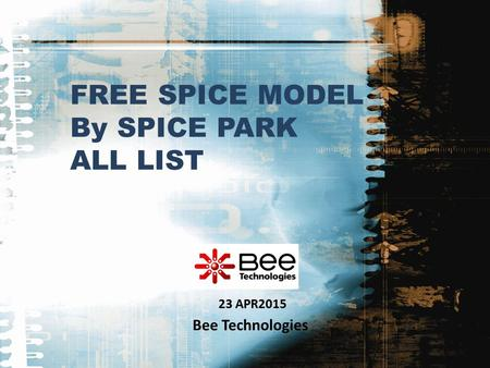FREE SPICE MODEL By SPICE PARK ALL LIST 23 APR2015 Bee Technologies.