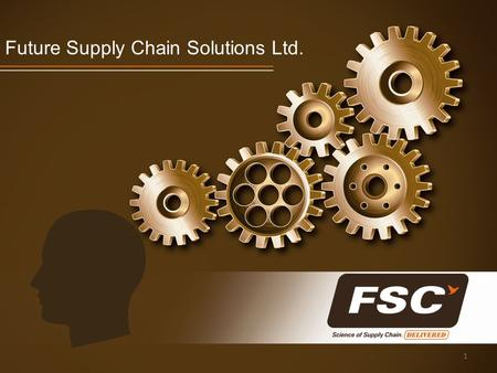 Future Supply Chain Solutions Ltd. 1. SCM Integration & Orchestration Automation Technology Systems & Process People Knowhow & Expertise Network VRMP.