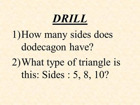 DRILL How many sides does dodecagon have?