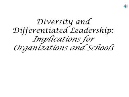 Diversity and Differentiated Leadership: Implications for Organizations and Schools.