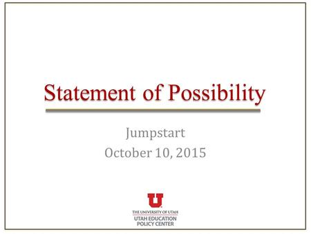 Statement of Possibility Jumpstart October 10, 2015.