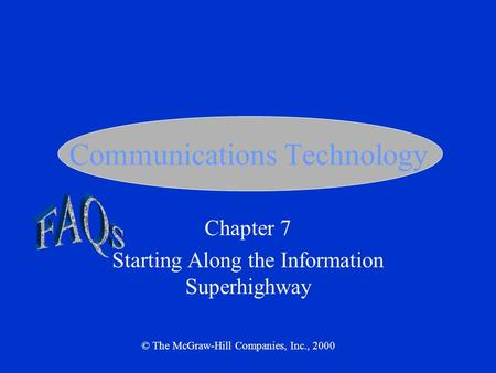 Communications Technology Chapter 7 Starting Along the Information Superhighway © The McGraw-Hill Companies, Inc., 2000.