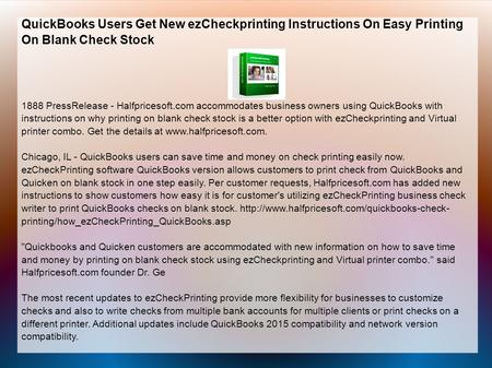 QuickBooks Users Get New ezCheckprinting Instructions On Easy Printing On Blank Check Stock 1888 PressRelease - Halfpricesoft.com accommodates business.