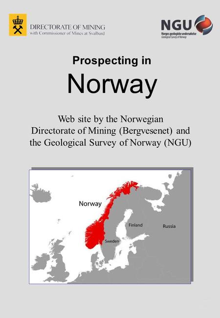 Prospecting in Norway Web site by the Norwegian Directorate of Mining (Bergvesenet) and the Geological Survey of Norway (NGU)