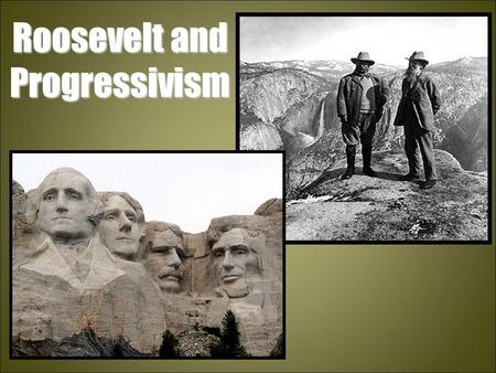 Roosevelt and Progressivism. Roosevelt takes over McKinley was assassinated in 1901 by a anarchist by a anarchist Leon Czolgosz Teddy Roosevelt – at the.