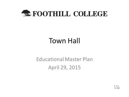 Town Hall Educational Master Plan April 29, 2015 E. Kuo FH IR&P.