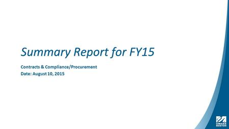 Summary Report for FY15 Contracts & Compliance/Procurement Date: August 10, 2015.