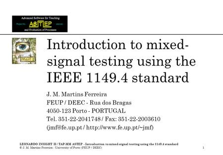 LEONARDO INSIGHT II / TAP-MM ASTEP - Introduction to mixed-signal testing using the 1149.4 standard © J. M. Martins Ferreira - University of Porto (FEUP.
