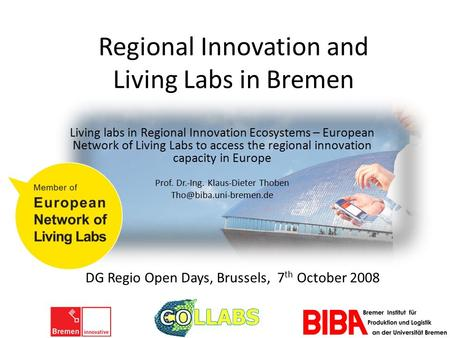 Regional Innovation and Living Labs in Bremen Living labs in Regional Innovation Ecosystems – European Network of Living Labs to access the regional innovation.