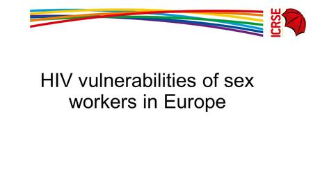 HIV vulnerabilities of sex workers in Europe