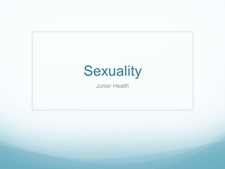 "Sexuality Junior Health. Do Now Daily Recording Calendar I don't need to know about sexuality since I am not sexually active."" Myth or Fact Sexuality."