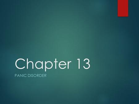 Chapter 13 PANIC DISORDER. Panic Disorder An acute intense attack of anxiety accompanied by feelings of impending doom is known as panic disorder. The.