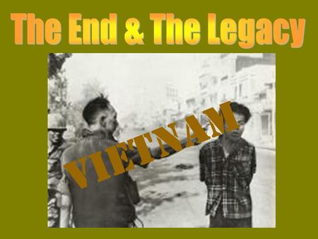 VIETNAM. 1973 Peace Treaty & Continuing war U.S. troops exit war N.& S. Vietnam remain divided Fighting continued between N.& S. Without U.S. aide, South.