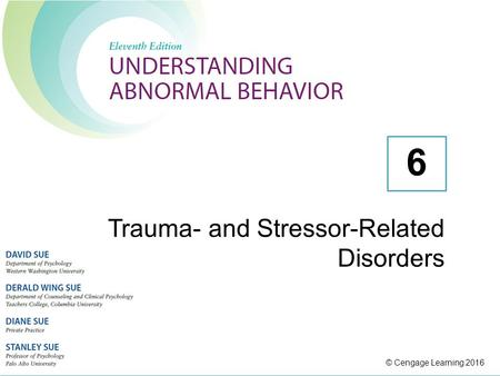 © Cengage Learning 2016 Trauma- and Stressor-Related Disorders 6.