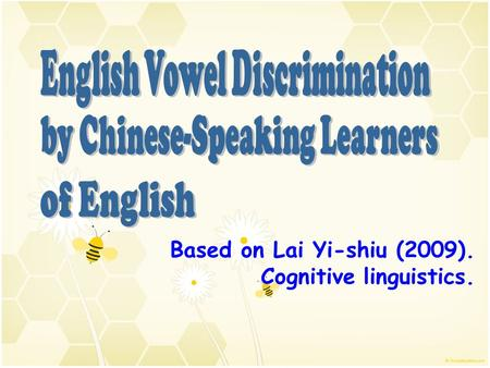 Based on Lai Yi-shiu (2009). Cognitive linguistics.