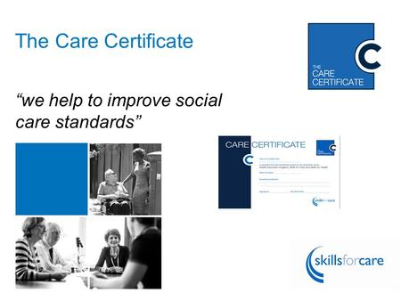 "Follow the conversation using #CareCert The Care Certificate ""we help to improve social care standards"""