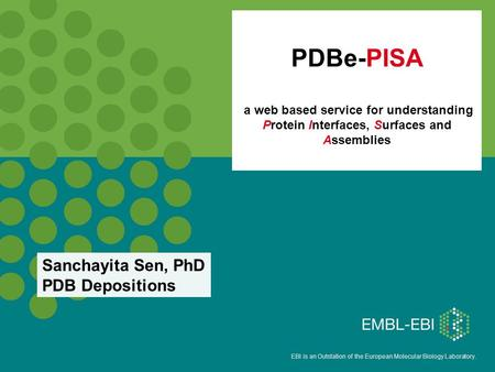 EBI is an Outstation of the European Molecular Biology Laboratory. PDBe-PISA a web based service for understanding Protein Interfaces, Surfaces and Assemblies.