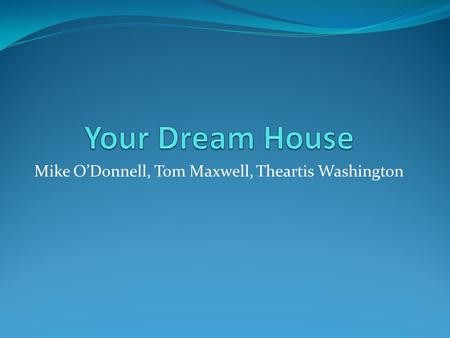 Mike O'Donnell, Tom Maxwell, Theartis Washington.