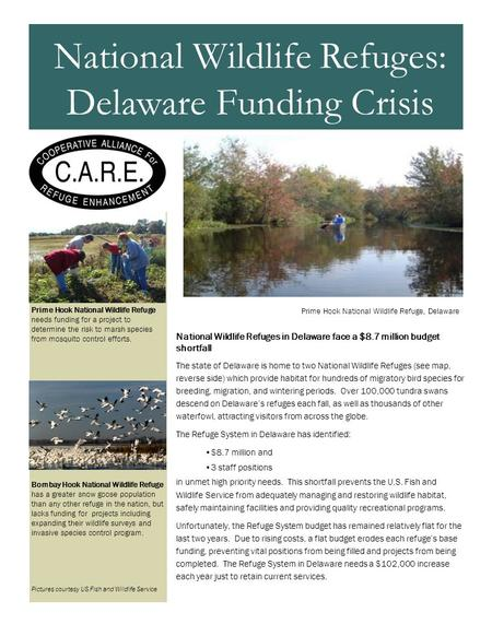 National Wildlife Refuges in Delaware face a $8.7 million budget shortfall The state of Delaware is home to two National Wildlife Refuges (see map, reverse.