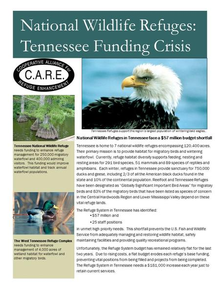 National Wildlife Refuges in Tennessee face a $57 million budget shortfall Tennessee is home to 7 national wildlife refuges encompassing 120,400 acres.