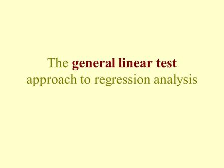 The general linear test approach to regression analysis.