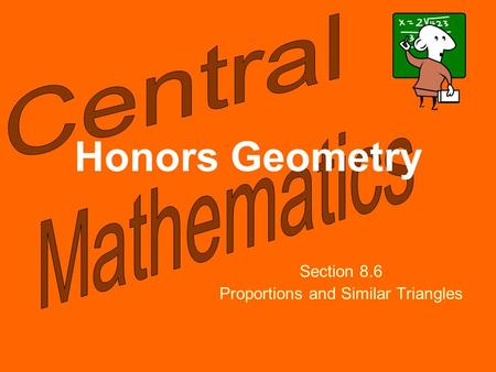 Honors Geometry Section 8.6 Proportions and Similar Triangles.