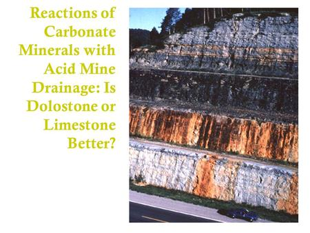 Reactions of Carbonate Minerals with Acid Mine Drainage: Is Dolostone or Limestone Better?