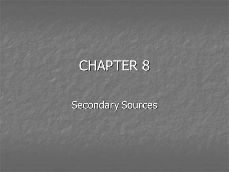 CHAPTER 8 Secondary Sources. The Bluebook Rules 15, 16, 17, 18 These rules provide examples of secondary source formatting These rules provide examples.