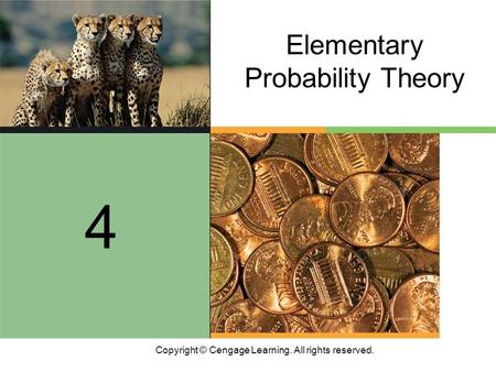 Copyright © Cengage Learning. All rights reserved. Elementary Probability Theory 4.