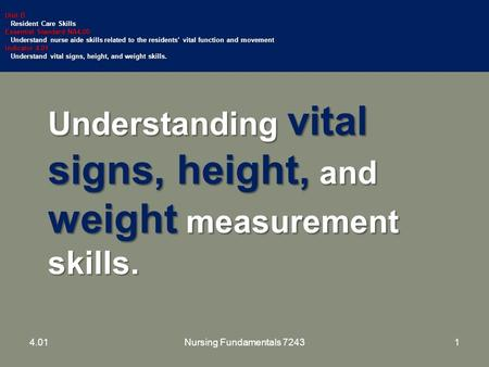 Understanding vital signs, height, and weight measurement skills. Unit B Resident Care Skills Resident Care Skills Essential Standard NA4.00 Understand.