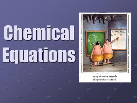 Chemical Equations. Chemical Equation: A method of representing reactants and products of a reaction by showing the formulas. Example:2H 2 + O 2 → 2H.