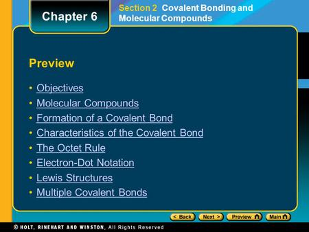 Preview Objectives Molecular Compounds Formation of a Covalent Bond Characteristics of the Covalent Bond The Octet Rule Electron-Dot Notation Lewis Structures.
