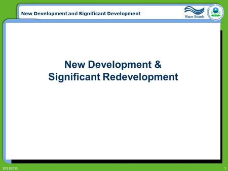 New Development and Significant Development 12/21/20151 New Development & Significant Redevelopment.