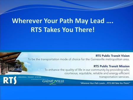 Wherever Your Path May Lead …. RTS Takes You There!